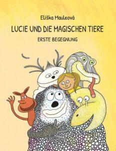 Lucie und die magischen Tiere